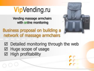 Vip Vending.ru Vending massage armchairs  with  on line monitoring