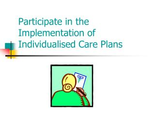 Participate in the Implementation of Individualised Care Plans