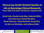 Measuring Health-Related Quality of Life in Neurology Clinical Research:  Neuro-QOL Item Banks and Disease Targeted Scal