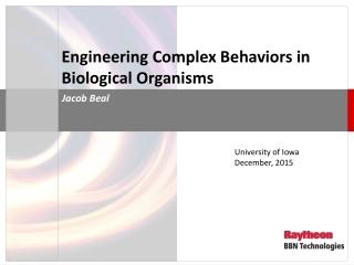 Engineering Complex Behaviors in Biological Organisms