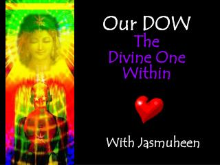Our DOW The  Divine One Within