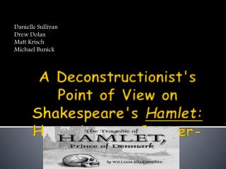 A Deconstructionist's Point of View on Shakespeare's  Hamlet:  Humanism vs. Counter-Humanism