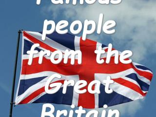Famous people from the Great Britain