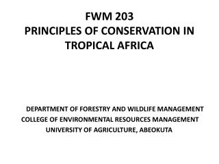 FWM 203 PRINCIPLES OF CONSERVATION IN TROPICAL AFRICA