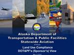 Alaska Department of  Transportation  Public Facilities Statewide Aviation