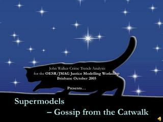 Supermodels  		– Gossip from the Catwalk