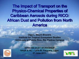 The Impact of Transport on the  Physico -Chemical Properties of Caribbean Aerosols during RICO: African Dust and Polluti