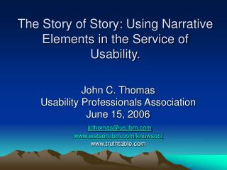 The Story of Story: Using Narrative Elements in the Service of Usability.
