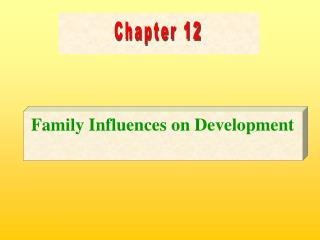 Family Influences on Development