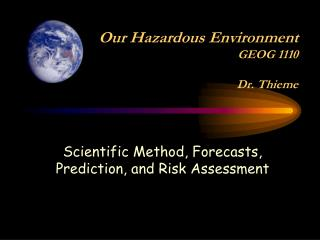 Our Hazardous Environment GEOG 1110  Dr. Thieme