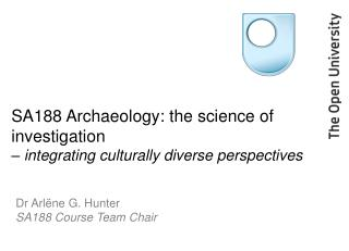 SA188 Archaeology: the science of investigation  – integrating culturally diverse perspectives