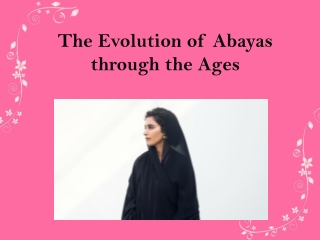 Abaya Style pre oil period and after oil period