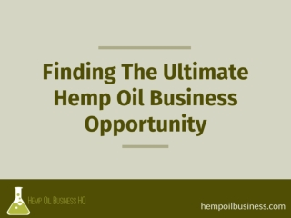 Finding The Ultimate Hemp Oil Business Opportunity