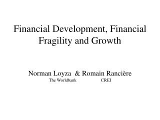Financial Development, Financial Fragility and Growth