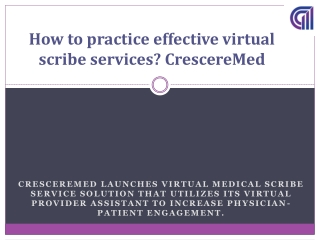 How to practice effective virtual scribe services?CrescereMed