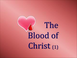 The Blood of Christ  (1)