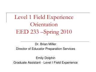 Level 1 Field Experience Orientation EED 233 –Spring 2010