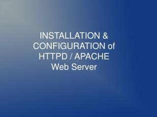INSTALLATION & CONFIGURATION of  HTTPD / APACHE Web Server