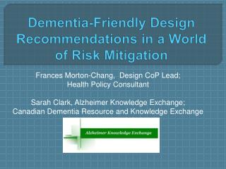 Dementia-Friendly Design Recommendations in a World of Risk Mitigation
