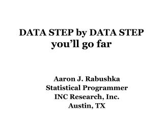 DATA STEP by DATA STEP you'll go far