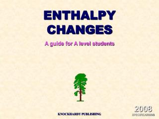 ENTHALPY CHANGES A guide for A level students