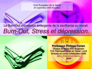 Le Burn-Out expression émergente de la souffrance au travail. Burn-Out, Stress et dépression .