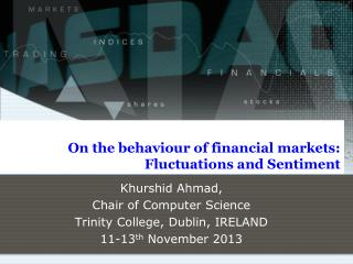 On the behaviour of financial markets: Fluctuations and Sentiment