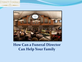 How Can a Funeral Director Can Help Your Family