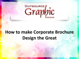How to make Corporate Brochure Design the Great