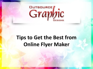 Tips to Get the Best from Online Flyer Maker