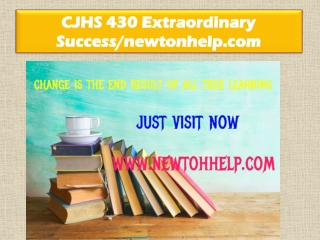 CJHS 430 Extraordinary Success/newtonhelp.com
