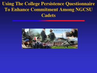 Using The College Persistence Questionnaire To Enhance Commitment Among NGCSU Cadets