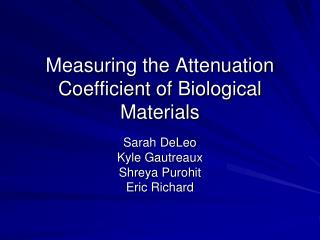 Measuring the Attenuation Coefficient of Biological Materials