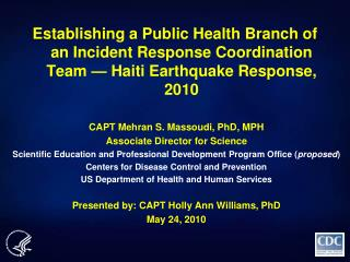 Establishing a Public Health Branch of an Incident Response Coordination Team — Haiti Earthquake Response, 2010