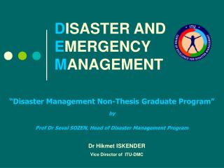D ISASTER AND  E MERGENCY  M ANAGEMENT