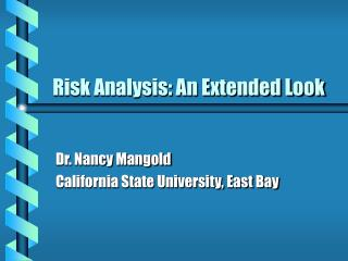 Risk Analysis: An Extended Look