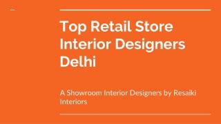 Top Retail Store Interior Designers Delhi