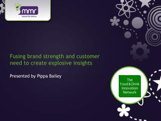 Fusing brand strength and customer need to create explosive insights