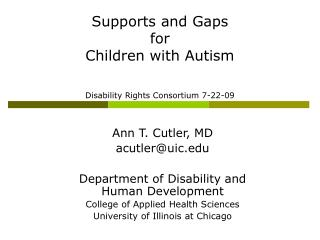 Ann T. Cutler, MD acutleruic  Department of Disability and Human Development College of Applied Health Sciences Universi