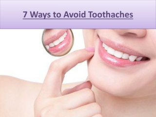 7 Ways to Avoid Toothaches