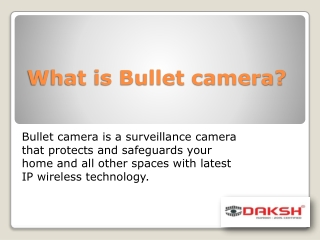 What is bullet camera?