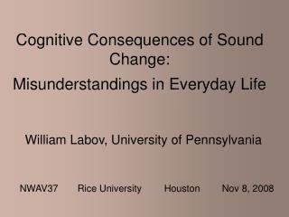 Cognitive Consequences of Sound Change: Misunderstandings in Everyday Life