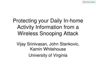 Protecting your Daily In-home Activity Information from a Wireless Snooping Attack