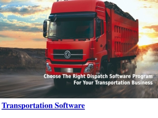 Choose The Right Dispatch Software Program For Your Transportation Business