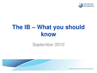 The IB – What you should know