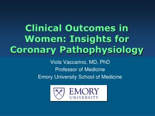 Clinical Outcomes in Women: Insights for Coronary Pathophysiology