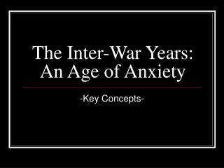 The Inter-War Years: An Age of Anxiety