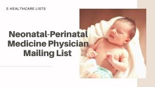 Neonatal-Perinatal Medicine Physician Mailing List