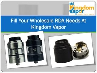 Fill Your Wholesale RDA Needs At Kingdom Vapor