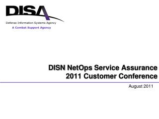 DISN  NetOps  Service Assurance 2011 Customer Conference